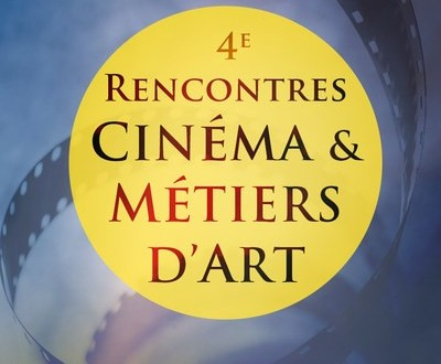 4 ème RENCONTRES CINEMA ET METIERS D'ART